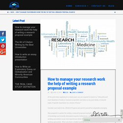 How to manage your research work the help of writing a research proposal example