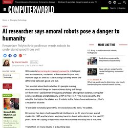 AI researcher says amoral robots pose a danger to humanity