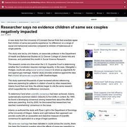 Researcher says no evidence children of same sex couples negatively impacted