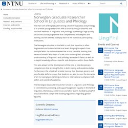 Norwegian Graduate Researcher School in Linguistics and Philology - NTNU