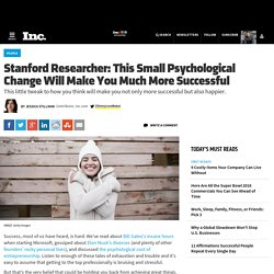 Stanford Researcher: This Small Psychological Change Will Make You Much More Successful