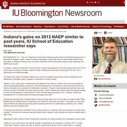 s gains on 2013 NAEP similar to past years, IU School of Education researcher says: IUB Newsroom: Indiana University