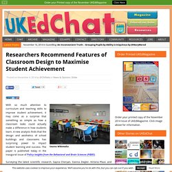 Researchers Recommend Features of Classroom Design to Maximise Student Achievement