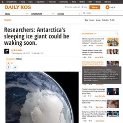 Researchers: Antarctica's sleeping ice giant could be waking soon.