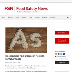 FOOD SAFETY NEWS 05/05/20 Researchers find arsenic in rice risk for UK infants