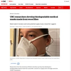 UBC researchers develop biodegradable medical masks made from wood fibre