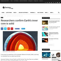 Researchers confirm Earth's inner core is solid