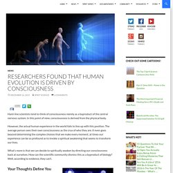 Researchers Found That Human Evolution Is Driven by Consciousness