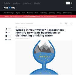 What's in your water? Researchers identify new toxic byproducts of disinfecting drinking water