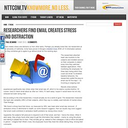 Researchers Find Email Creates Stress and Distraction
