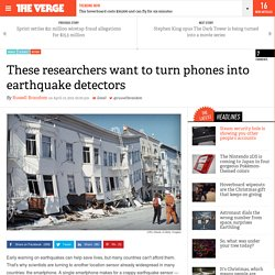 These researchers want to turn phones into earthquake detectors