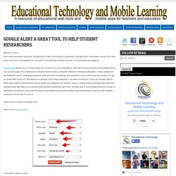 Google Alert A Great Tool to Help Student Researchers