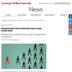 Researchers Find Everyone Has a Bias Blind Spot-CMU News