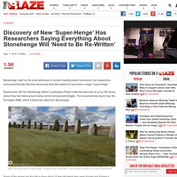 Discovery of New 'Super-Henge' Has Researchers Saying Everything About Stonehenge Will 'Need to Be Re-Written'