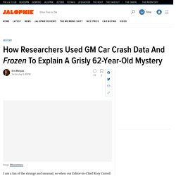 How Researchers Used GM Car Crash Data And Frozen To Explain A Grisly 62-Year-Old Mystery