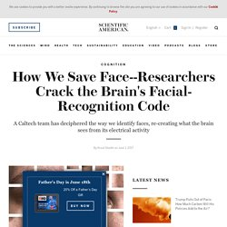 Researchers Crack the Brain's Facial-Recognition Code