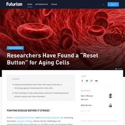 "Researchers Have Found a ""Reset Button"" for Aging Cells"