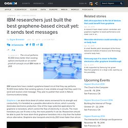 IBM researchers just built the best graphene-based circuit yet: it sends text messages