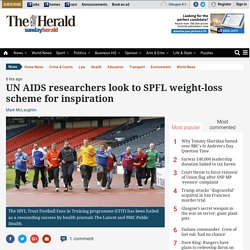 UN AIDS researchers look to SPFL weight-loss scheme for inspiration