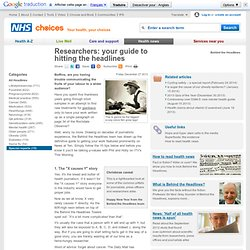 Researchers: your guide to hitting the headlines - Health News