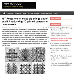MIT Researchers: make big things out of small, interlocking 3D printed composite components