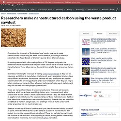 Researchers make nanostructured carbon using the waste product sawdust
