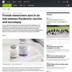 Finnish researchers zero in on link between Pandemrix vaccine and narcolepsy
