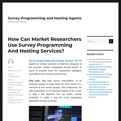 How Can Market Researchers Use Survey Programming And Hosting Services?