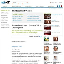 Researchers Report Progress With Growing Hair