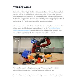 Researchers Gave Robots the Ability to Think Ahead