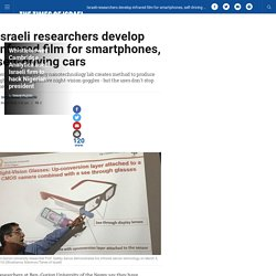 Israeli researchers develop infrared film for smartphones, self-driving cars