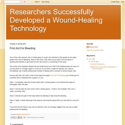 Researchers Successfully Developed a Wound-Healing Technology: First Aid For Bleeding