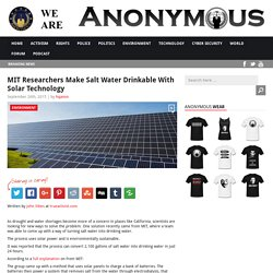 MIT Researchers Make Salt Water Drinkable With Solar Technology AnonHQ