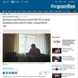 Hackers used luxury hotel Wi-Fi to steal business executive's data, researchers say