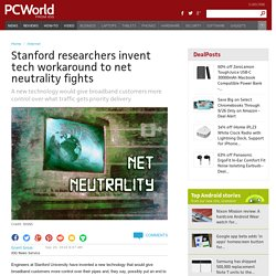 Stanford researchers invent tech workaround to net neutrality fights
