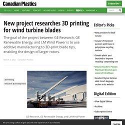 New project researches 3D printing for wind turbine blades - Canadian PlasticsCanadian Plastics