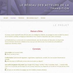 Le réseau des acteurs de la transition - Le projet