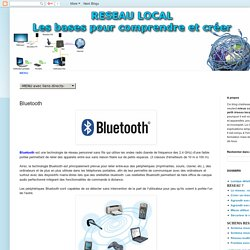 Les bases pour comprendre et créer un réseau local: Bluetooth