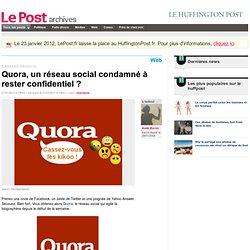Quora, un réseau social condamné à rester confidentiel ? - LePost.fr