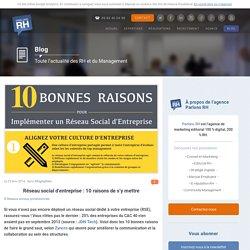 Réseau social d'entreprise ou RSE : 10 raisons de s'y mettre