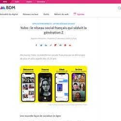 Yubo : le réseau social français qui séduit la génération Z