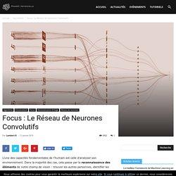 Focus : Le Réseau de Neurones Convolutifs