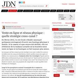 Vente en ligne et réseau physique : quelle stratégie cross-canal ? par Laure Arroyas - Chronique e-Business
