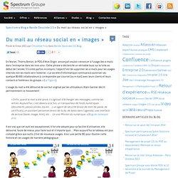 Du mail au réseau social en «images»