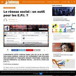 Le réseau social: un outil pour les E.P.I.? – Ludovia Magazine