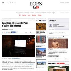 Dead Drop, le réseau P2P qui n'utilise pas Internet