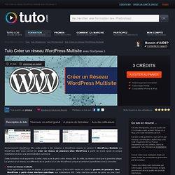créer un réseau wordpress multisite avec Wordpress 3 sur Tuto.com
