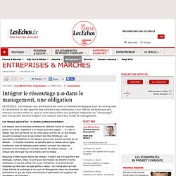 Réseaux et management | Le Cercle Les Echos | RSE | Scoop.it