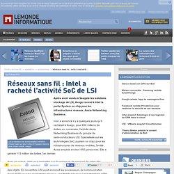 Réseaux sans fil : Intel a racheté l'activité SoC de LSI