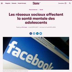 Les réseaux sociaux affectent la santé mentale des adolescents